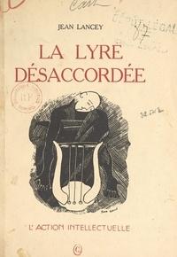 Jean Lancey et Jacques Marcireau - La lyre désaccordée.