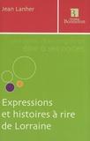 Jean Lanher - Expressions et histoires à rire de Lorraine.