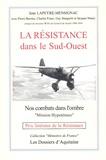 Jean Lapeyre-Mensignac - La Résistance dans le Sud-Ouest - Authentiques éclaircissements sur l'Affaire Grandclément.