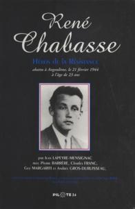 Jean Lapeyre-Mensignac et Charles Franc - René Chabasse, héros de la Résistance.