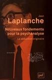 Jean Laplanche - Nouveaux fondements pour la psychanalyse - La séduction originaire.
