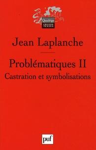 Jean Laplanche - Problématiques - Tome 2, Castration, symbolisations.
