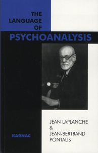 Jean Laplanche et Jean-Bertrand Pontalis - The Language of Psychoanalysis.