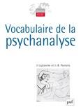 Jean Laplanche et Jean-Bertrand Pontalis - Vocabulaire de la psychanalyse.