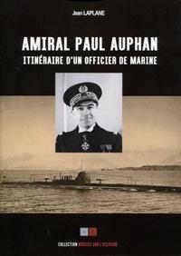 Jean Laplane - Amiral Paul Auphan - Renseignement naval. Sous-marins. Itinéraire d'un officier de marine 1911-1939.