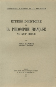 Jean Laporte - Etudes d'histoire de la philosophie française au XVIIe siècle.