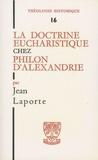 Jean Laporte - La doctrine eucharistique chez Philon d'Alexandrie.