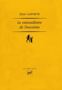 Jean Laporte - Le rationalisme de Decartes.