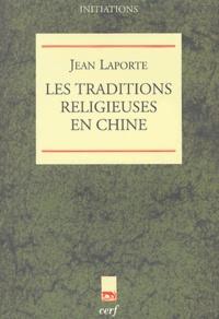 Jean Laporte - Les traditions religieuses en Chine.
