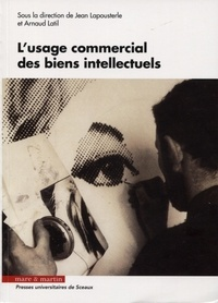 Jean Lapousterle et Arnaud Latil - L'usage commercial des biens intellectuels.