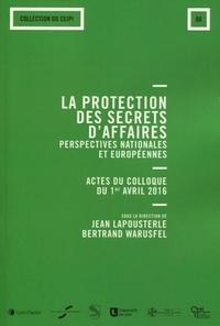 La protection des secrets daffaires : perspectives nationales et européennes - Actes du colloque du 1er avril 2016.pdf