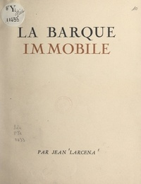 Jean Larcena - La barque immobile.