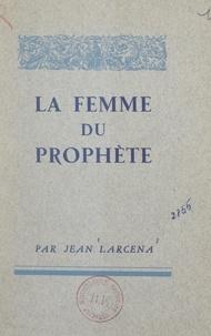 Jean Larcena - La femme du prophète.