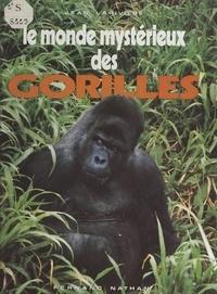 Jean Larivière et Jacques Cathala - Le monde mystérieux des gorilles.