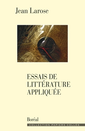 Jean Larose - Essais de littérature appliquée.