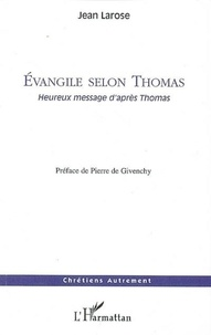 Jean Larose - Evangile selon thomas - heureux message d'apres thomas.