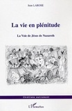 Jean Larose - Chrétiens Autrement  : La vie en plénitude - La Voie de Jésus de Nazareth.