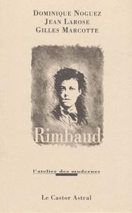 Jean Larose et Gilles Marcotte - Rimbaud.