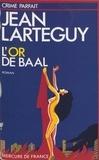 Jean Lartéguy - L'Or de Baal.