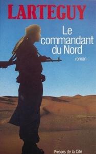 Jean Lartéguy - Le Commandant du Nord.