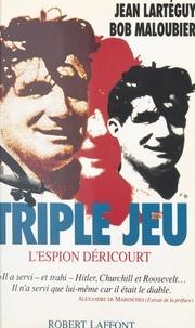 Jean Lartéguy et Bob Maloubier - Triple jeu - L'espion Déricourt.