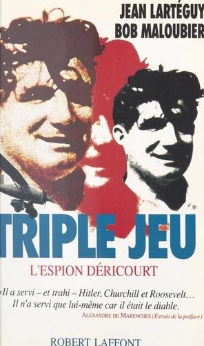 Triple jeu. L'espion Déricourt