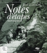 Notes d'étapes- 1914, 1921 et 1923 - Jean Lartigue |