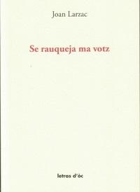 Jean Larzac - Se rauqueja ma votz.