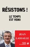Jean Lassalle - Résistons - Le temps est venu.
