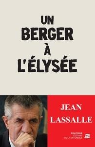 Jean Lassalle - Un berger à l'Elysée.