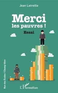 Jean Latreille - Merci les pauvres !.