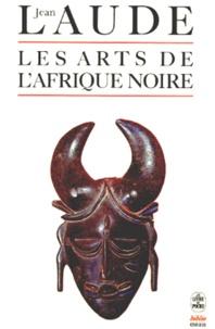 Jean Laude - Les Arts de l'Afrique noire.