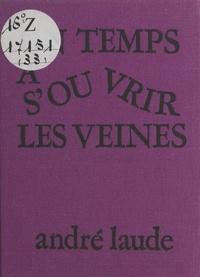 Jean Laude - Un Temps à s'ouvrir les veines.