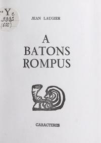 Jean Laugier et Bruno Durocher - À bâtons rompus - Causeries en Sorbonne.