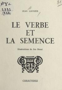 Jean Laugier et Jan Bonal - Le verbe et la semence.