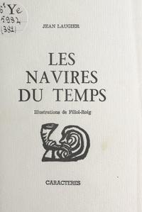 Jean Laugier et  Fillol-Roig - Les navires du temps.