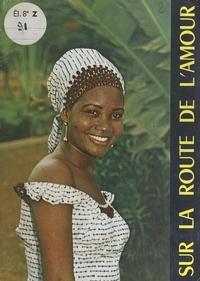 Jean Laur et  Collectif - Jeunesse d'Afrique sur la route de l'amour.