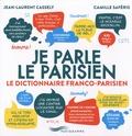 Jean-Laurent Cassely et Camille Saféris - Je parle le parisien - Le dictionnaire franco-parisien.