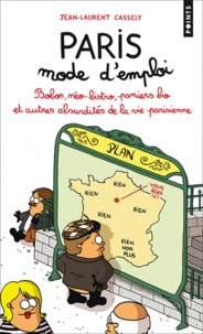 Jean-Laurent Cassely - Paris mode d'emploi - Bobos, néo-bistro, paniers bio et autres absurdités de la vie parisienne.
