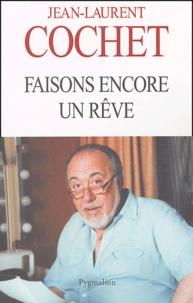 Jean-Laurent Cochet - Faisons encore un rêve.