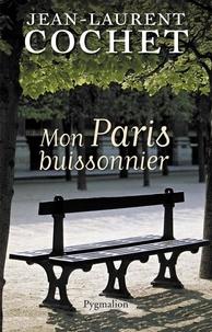 Jean-Laurent Cochet - Mon Paris buissonnier.