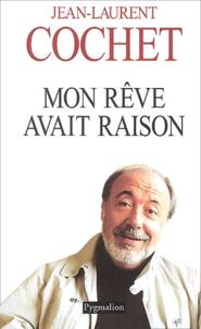 Jean-Laurent Cochet - Mon rêve avait raison.