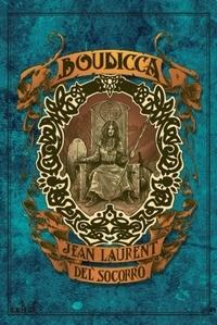 Jean-Laurent Del Socorro - Bouddica.