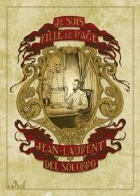 Livres audio anglais faciles téléchargement gratuit Je suis fille de rage par Jean-Laurent Del Socorro (French Edition)