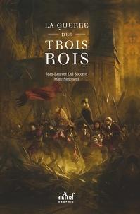 Jean-Laurent Del Socorro et Marc Simonetti - La guerre des trois rois.
