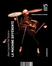 Jean-Laurent Del Socorro - La machine différente.