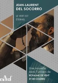 Jean-Laurent Del Socorro - Le vert est éternel.