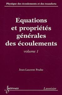Histoiresdenlire.be Physique des écoulements et des transferts - Volume 1, Equations et propriétés générales des écoulements Image