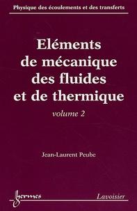 Jean-Laurent Peube - Physique des écoulements et des transferts - Volume 2, Eléments de mécanique des fluides et de thermique.