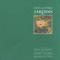 Jean Laurenti et Pierre Touron - Eden & autres jardins.